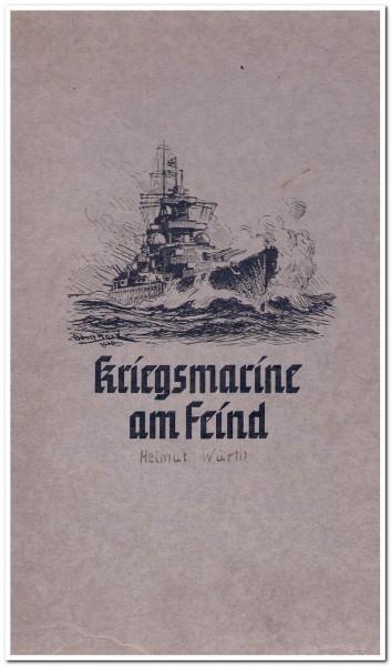 Militaria - KRIEGSMARINE AM FEIND, von Friedrich Meier, 1940