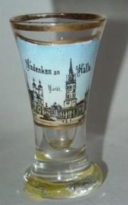 Andenken-, Schnapsglas HALLE a.S., um 1900.